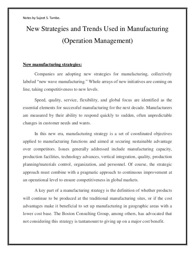 Notes by Sujeet S. Tambe. New Strategies and Trends Used in Manufacturing (Operation Management) New manufacturing strateg...
