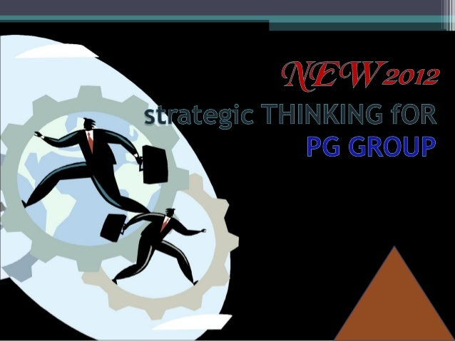 THINKING IN TIME • Strategy is not solely driven by the future, but by the gap between the current reality and the intent ...