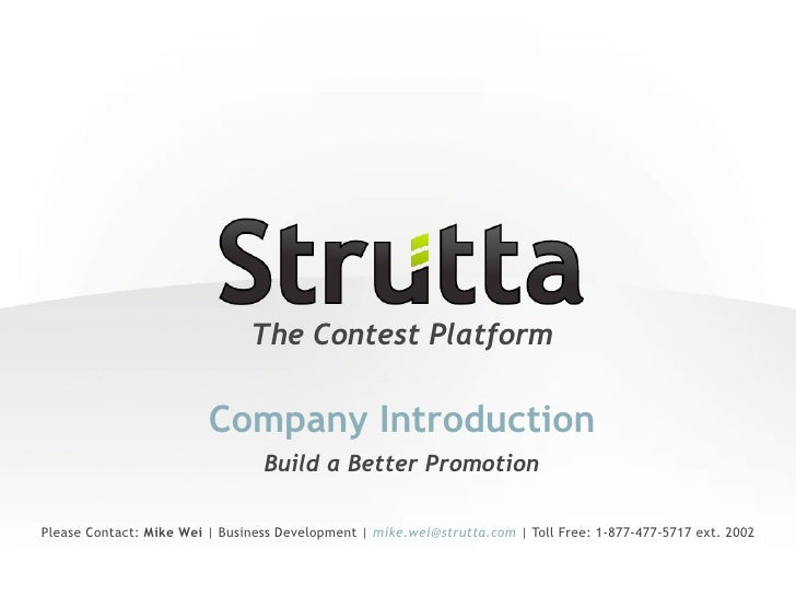 The Contest Platform                           Company Introduction                                  Build a Better Promot...
