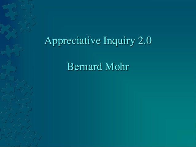 Appreciative Inquiry 2.0 Bernard Mohr