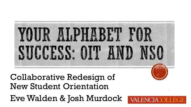 Collaborative Redesign of New Student Orientation Eve Walden & Josh Murdock