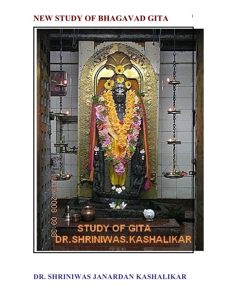 1 NEW STUDY OF BHAGAVAD GITA     DR. SHRINIWAS JANARDAN KASHALIKAR