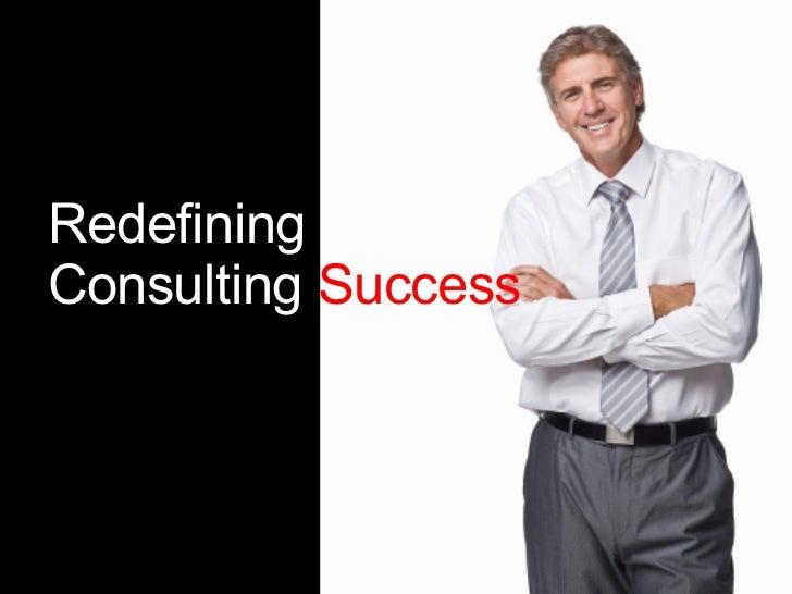 Redefining Consulting  Success