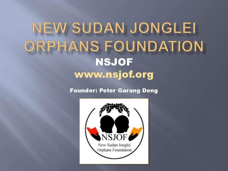 NSJOF www.nsjof.orgFounder: Peter Garang Deng