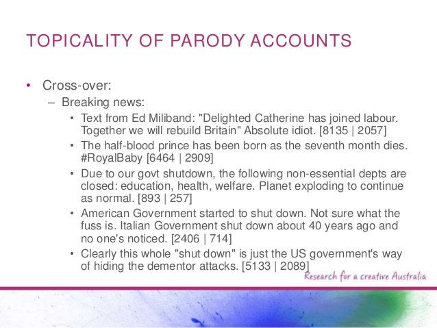 """TOPICALITY OF PARODY ACCOUNTS • Cross-over: – Breaking news: • Text from Ed Miliband: """"Delighted Catherine has joined labo..."""