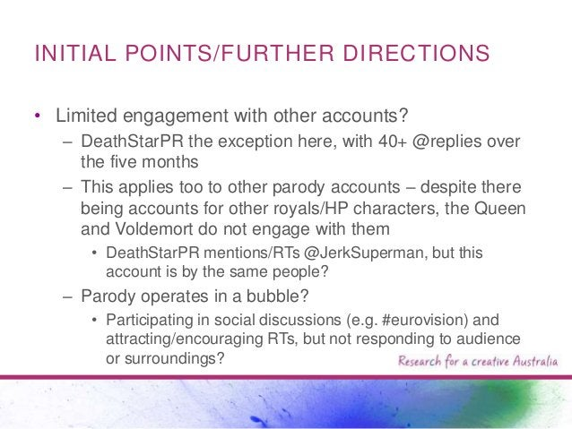 INITIAL POINTS/FURTHER DIRECTIONS • Limited engagement with other accounts? – DeathStarPR the exception here, with 40+ @re...