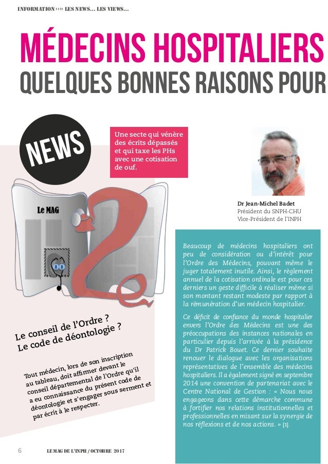Le MAG de l'INPH / OCTOBRE 20176 Médecins Hospitaliers Quelques bonnes raisons pour Dr Jean-Michel Badet Président du SNPH...