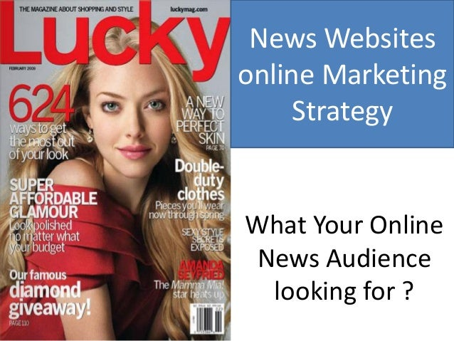 News Websitesonline Marketing     StrategyWhat Your Online News Audience  looking for ?