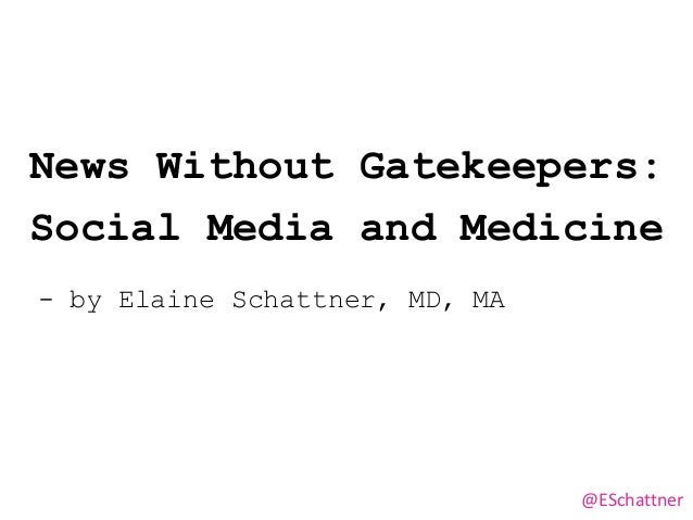 News Without Gatekeepers: Social Media and Medicine  Slide 2