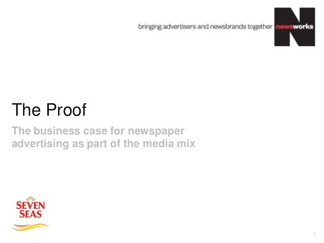 The Proof 1 The business case for newspaper advertising as part of the media mix
