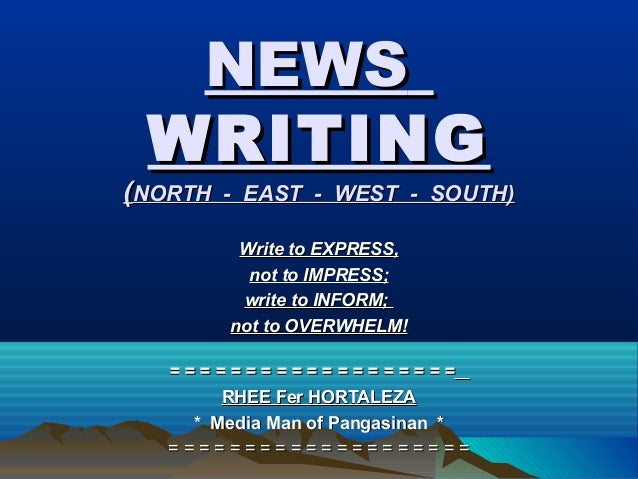 NEWSNEWS WRITINGWRITING ((NORTH - EAST - WEST - SOUTH)NORTH - EAST - WEST - SOUTH) = = = = = = = = = = = = = = = = = = == ...