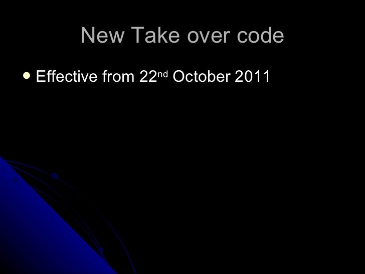 New Take over code   Effective from 22nd October 2011