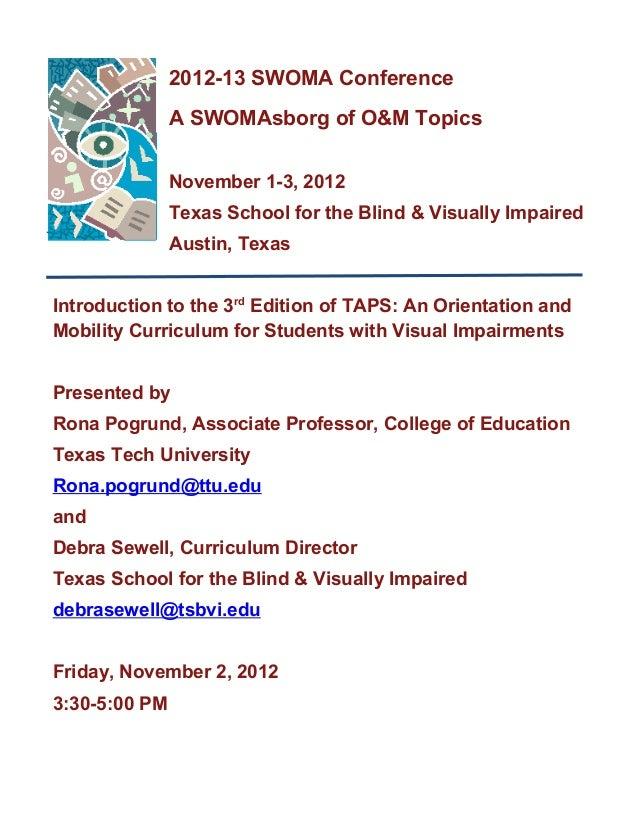 2012-13 SWOMA Conference               A SWOMAsborg of O&M Topics               November 1-3, 2012               Texas Sch...