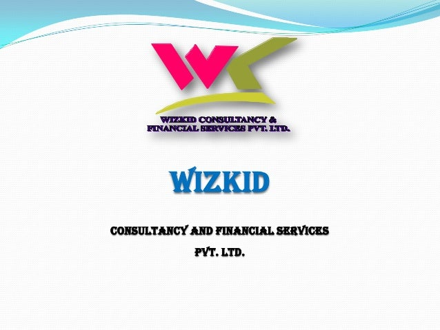 WIZKID CONSULTANCY AND FINANCIAL SERVICES PVT. LTD.