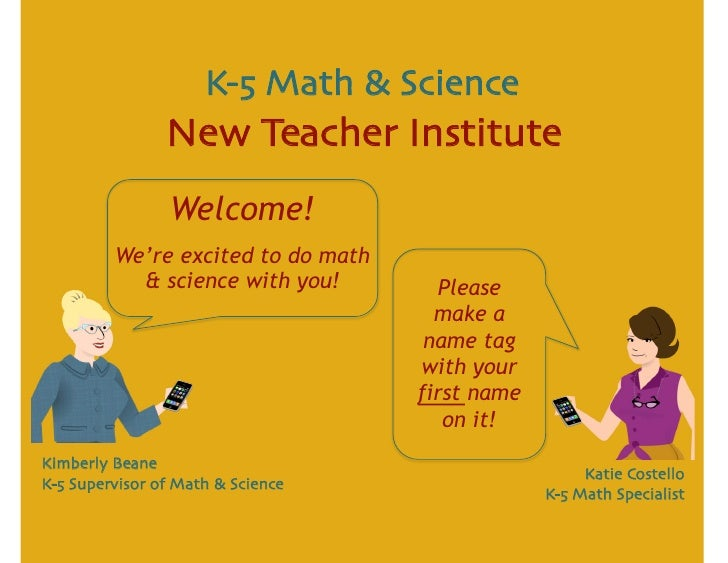 K-5 Math & Science                New Teacher Institute                 Welcome!         We're excited to do math         ...