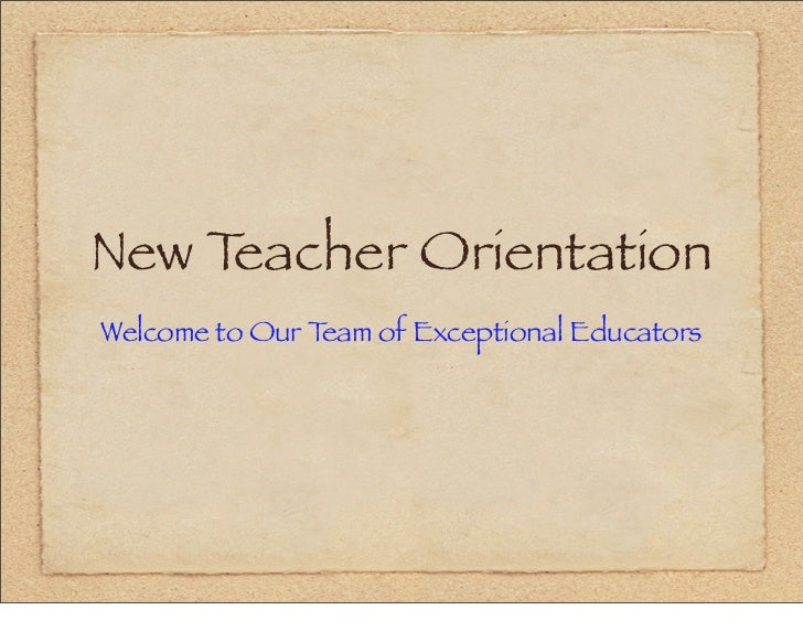 New Teacher OrientationWelcome to Our Team of Exceptional Educators