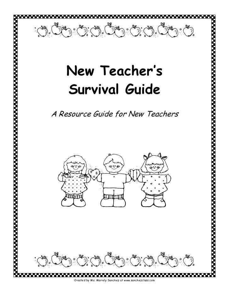 New Teacher's   Survival GuideA Resource Guide for New Teachers     Created by Ms. Mariely Sanchez at www.sanchezclass.com