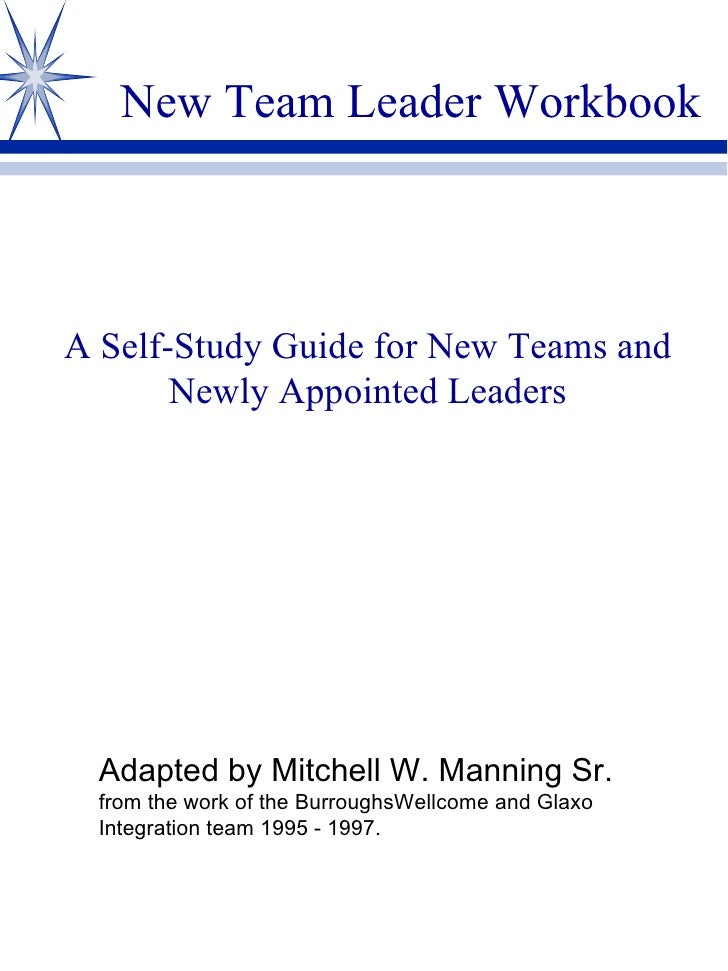 New Team Leader Workbook A Self-Study Guide for New Teams and Newly Appointed Leaders Adapted by Mitchell W. Manning Sr. f...
