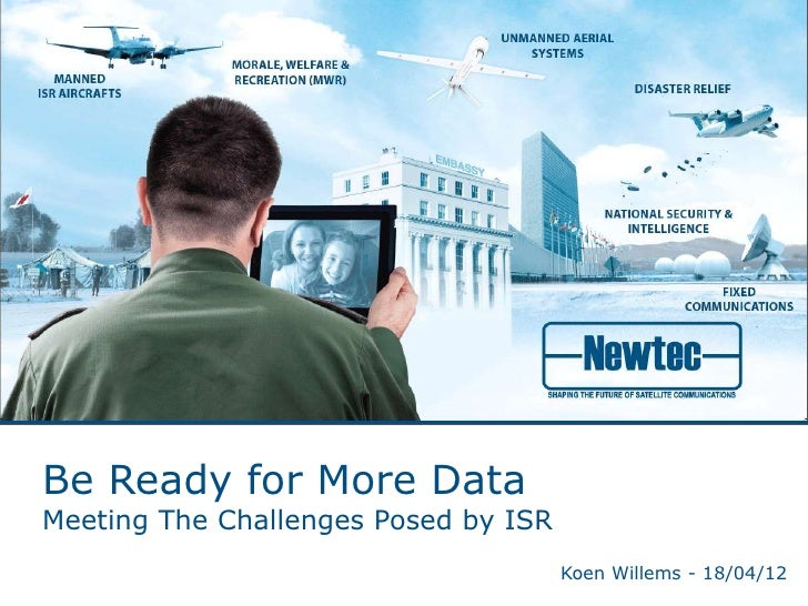 Be Ready for More DataMeeting The Challenges Posed by ISR                                      Koen Willems - 18/04/12