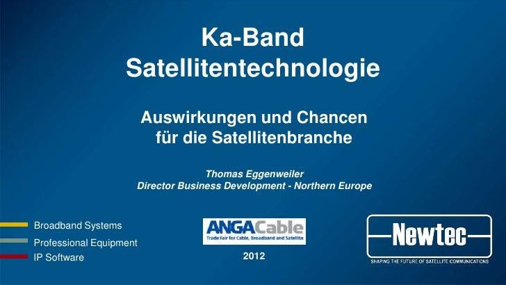 Ka-Band                    Satellitentechnologie                         Auswirkungen und Chancen                         ...