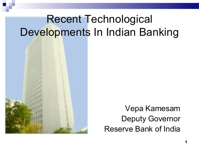 technological developments in indian banking sector essay Indian banking sector  speed up the social economic development  this paper is the outcome of a secondary data on indian banking sector with special reference.