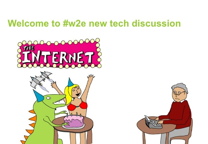 Welcome to #w2e new tech discussion