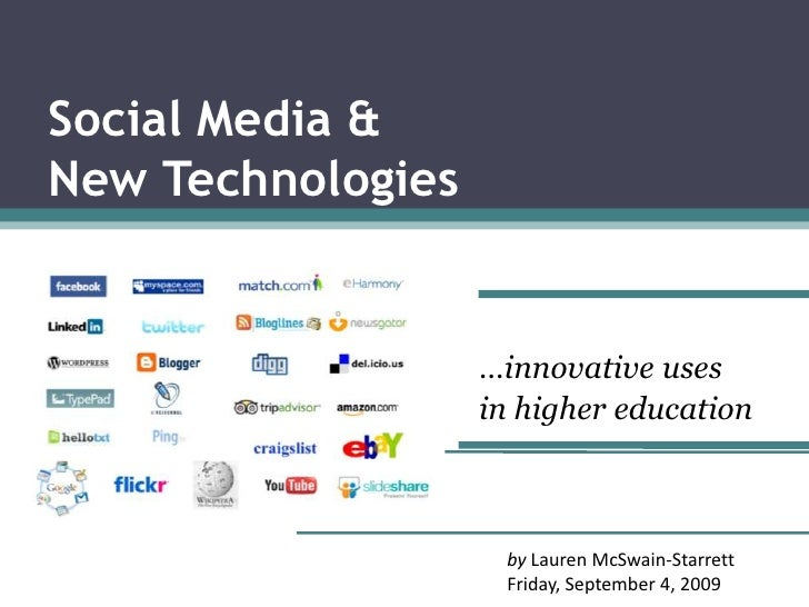 Social Media & New Technologies<br />…innovative uses<br />in higher education<br />by Lauren McSwain-Starrett<br />Friday...