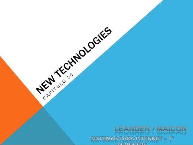 CAP 30 - NEW TECHNOLOGIESNONOTECNOLOGIA  É uma ciência que tem capacidade de criar Objetos manipulando  moléculas  Pode se...