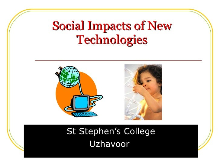 Social Impacts of New Technologies St Stephen's College Uzhavoor