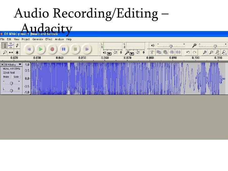 <ul><ul><li>Audio Recording/Editing – Audacity </li></ul></ul>