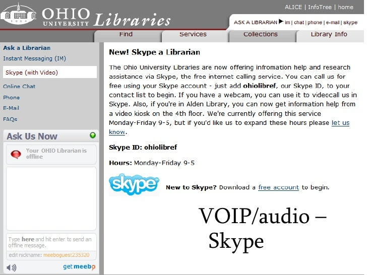 <ul><ul><li>VOIP/audio – Skype </li></ul></ul>