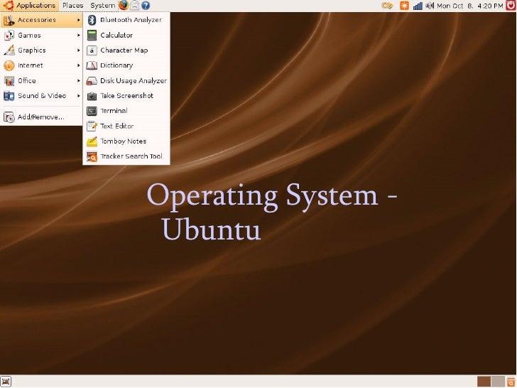 <ul><ul><li>Operating System - Ubuntu </li></ul></ul>