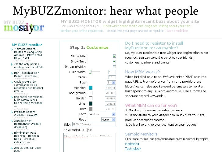 <ul><ul><li>MyBUZZmonitor: hear what people say </li></ul></ul>