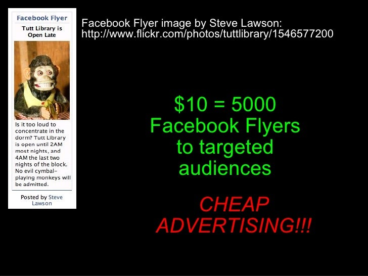 $10 = 5000 Facebook Flyers to targeted audiences Facebook Flyer image by Steve Lawson: http://www.flickr.com/photos/tuttli...