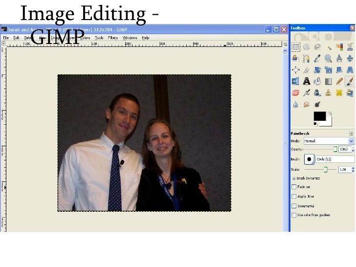 <ul><ul><li>Image Editing - GIMP </li></ul></ul>