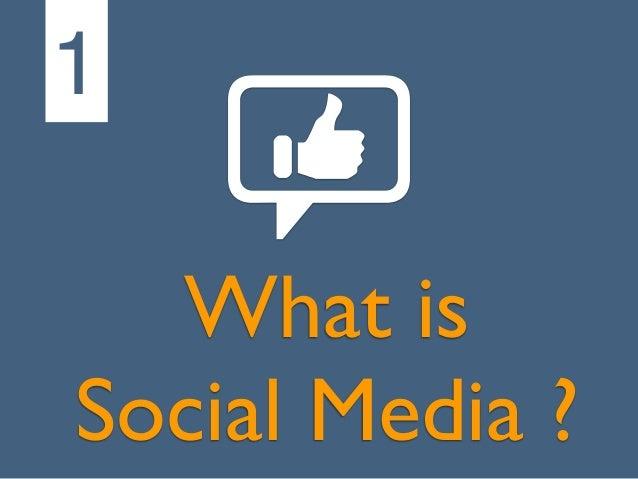 What isSocial Media ?1