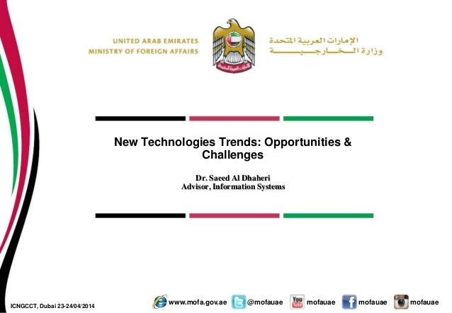 mofauae mofauae mofauaewww.mofa.gov.ae @mofauae New Technologies Trends: Opportunities & Challenges Dr. Saeed Al Dhaheri A...