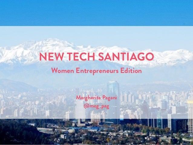 NEW TECH SANTIAGO Women Entrepreneurs Edition Margherita Pagani @meg_pag