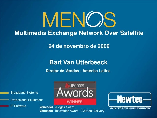 Professional Equipment Broadband Systems IP Software Multimedia Exchange Network Over Satellite 24 de novembro de 2009 Ven...