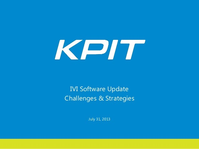 IVI Software Update Challenges & Strategies July 31, 2013