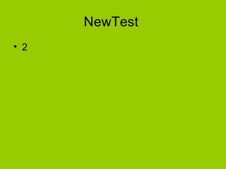 NewTest• 2