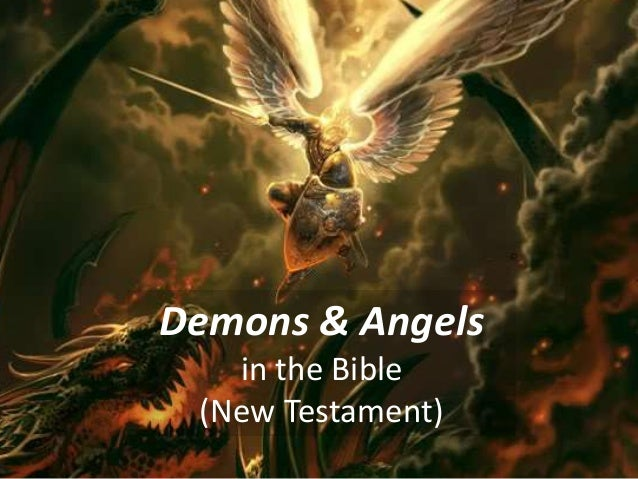 Demons & Angels  in the Bible  (New Testament)
