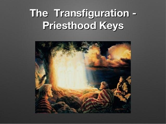 The Transfiguration -The Transfiguration - Priesthood KeysPriesthood Keys