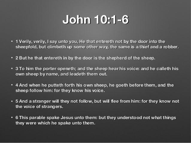 John 10:1-6John 10:1-6 • 1 Verily, verily, I say unto you, He that entereth not by the door into the1 Verily, verily, I sa...