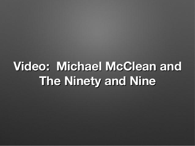 Video: Michael McClean andVideo: Michael McClean and The Ninety and NineThe Ninety and Nine