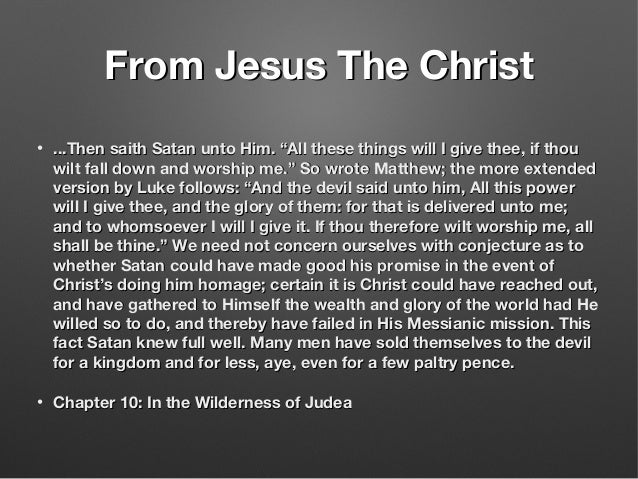 """From Jesus The ChristFrom Jesus The Christ • ...Then saith Satan unto Him. """"All these things will I give thee, if thou...T..."""