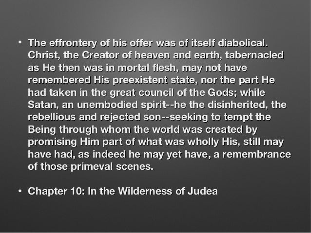 • The effrontery of his offer was of itself diabolical.The effrontery of his offer was of itself diabolical. Christ, the C...