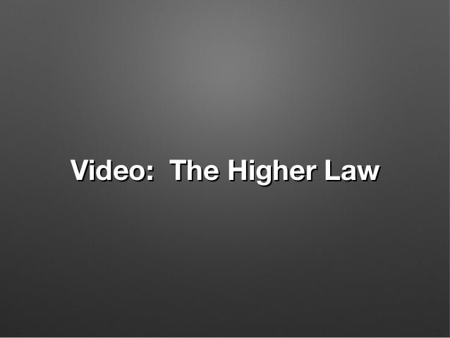 Video: The Higher LawVideo: The Higher Law