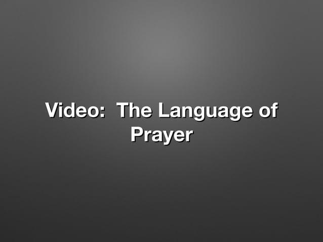 Video: The Language ofVideo: The Language of PrayerPrayer
