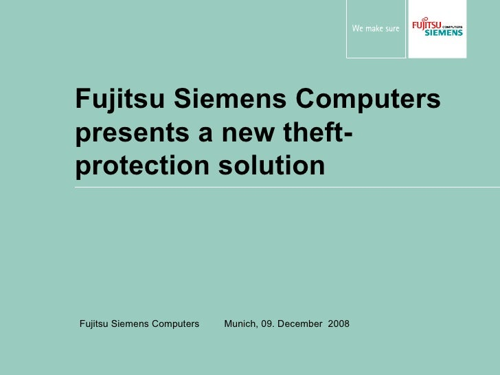 Fujitsu Siemens Computers presents a new theft-protection solution Fujitsu Siemens Computers  Munich, 09. December  2008